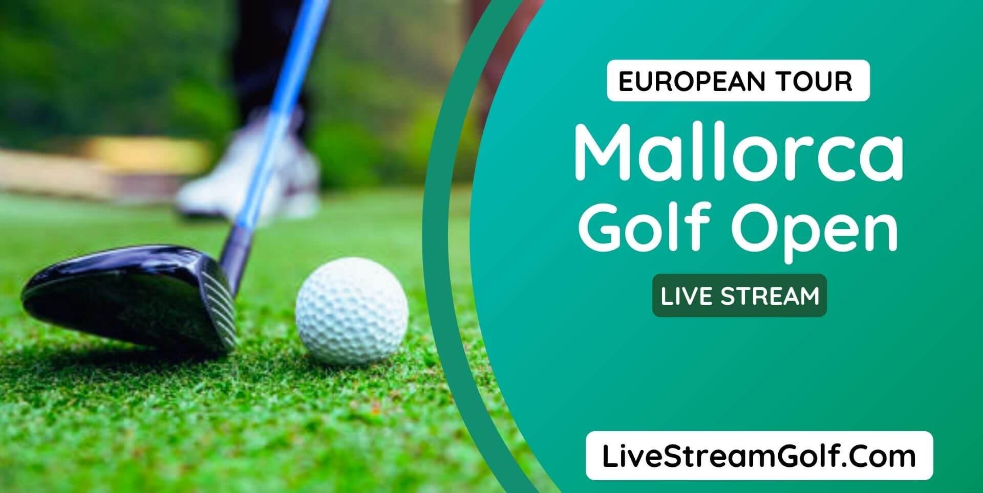 Mallorca Open European Tour Live Stream