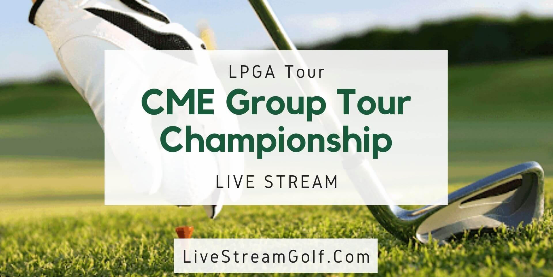 CME Group Tour Championship Rd 3 Live Stream: LPGA Tour 2021