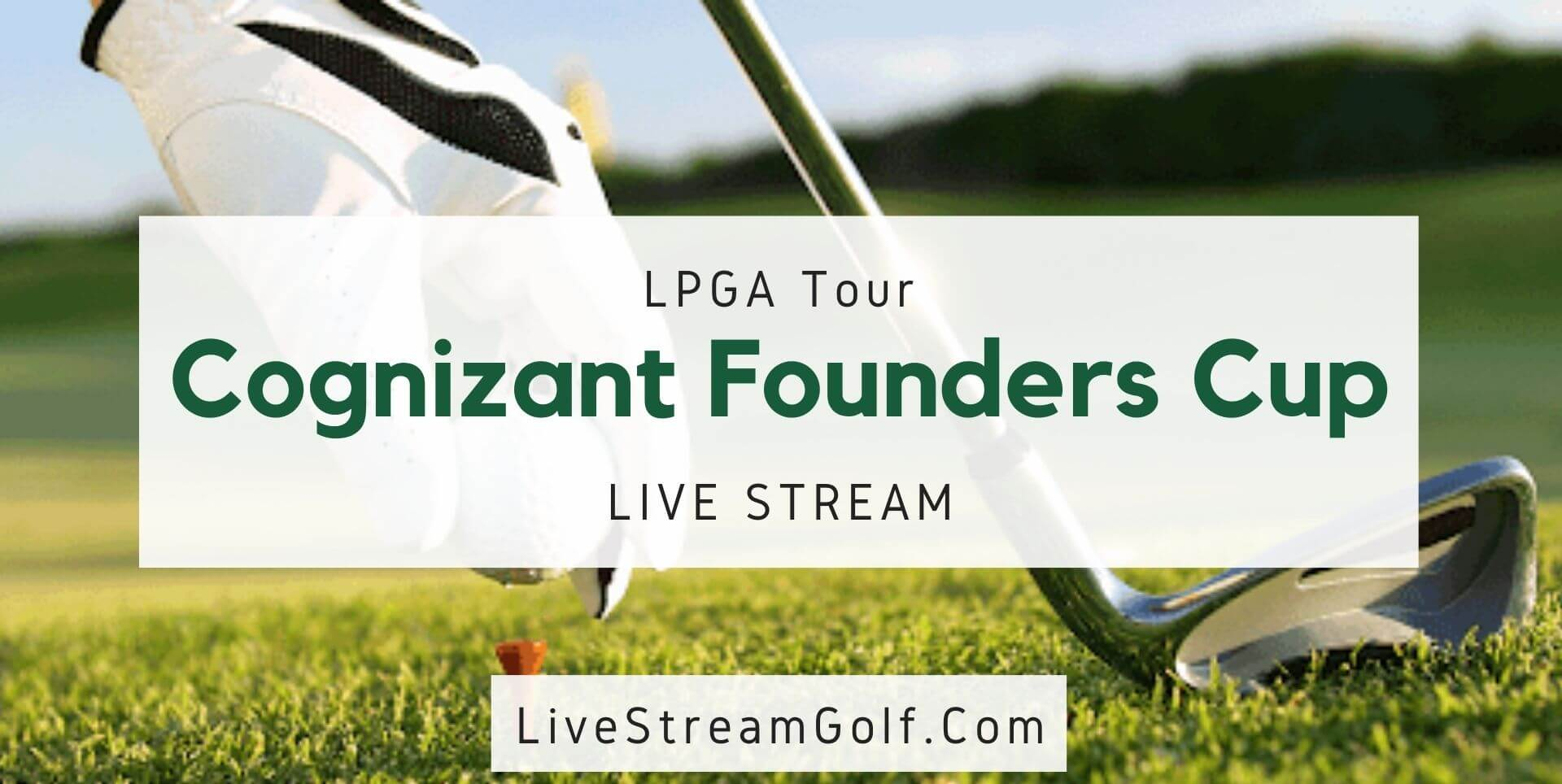 Cognizant Founders Cup Rd 3 Live Stream: LPGA Tour 2021