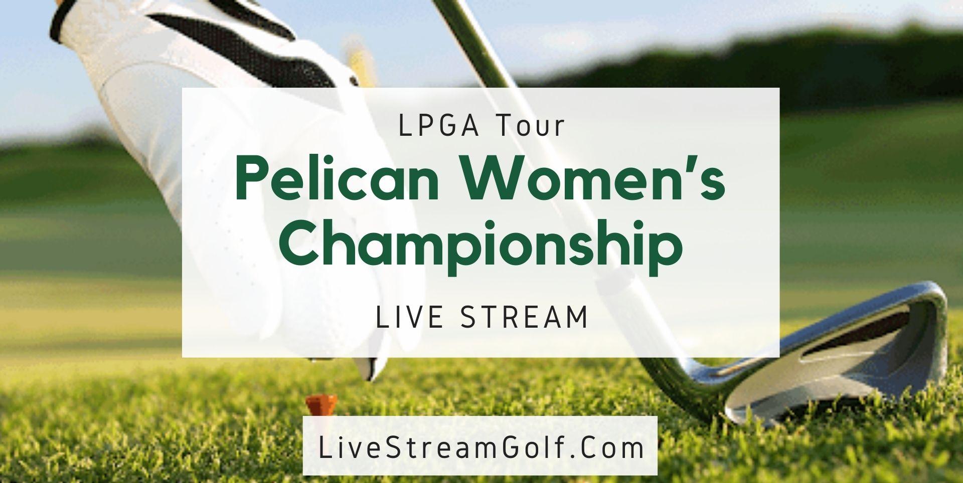 Pelican Women's Championship Rd 1 Live Stream: LPGA 2021
