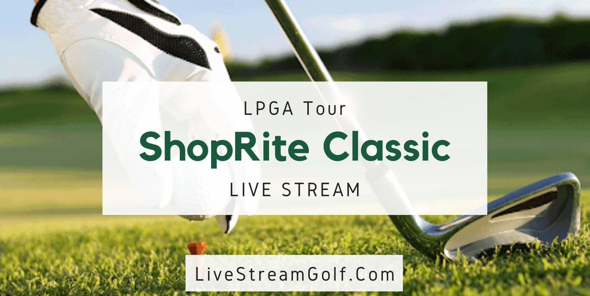 ShopRite Classic Rd 1 Live Stream 2021: LPGA Tour 2021